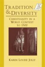 Tradition and Diversity : Christianity in a World Context to 1500 (1997,...