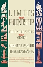 Limits to Friendship: The United States and Mexico by Robert A. Pastor; Jorge G