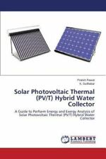 Solar Photovoltaic Thermal (Pv/T) Hybrid Water Collector by Rawat Pratish and...