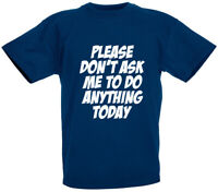 Please Don't Ask NEW T-Shirt, Gifts for boys men son birthday xmas gift ideas