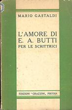 Mario Gastaldi: L'amore di E. A. Butti per le scrittrici