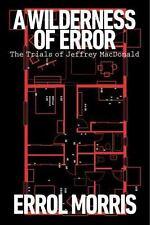 A Wilderness of Error: The Trials of Jeffrey MacDonald-ExLibrary
