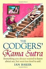 The Codgers' Kama Sutra: Everything You Wanted to Know About s** but Were Too ,