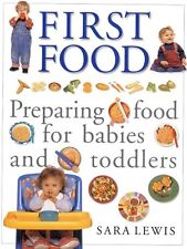 First Food: Preparing Food for Babies and Toddlers