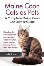 Maine Coon Cats As Pets : Maine Coon Cat Breeding, Where to Buy, Types, Care,...