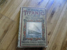 The Sinking of the Titanic and Great Sea Disasters, 1st Ed., L.Marshall - 1912