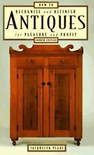 How to Recognize & Refinish Antiques, 4th How to Recognize and Refinish Antique