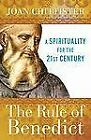 The Rule of Benedict : A Spirituality for the 21st Century by Joan Chittister...
