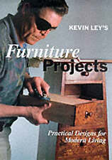 Kevin Ley's Furniture Projects: Practical Designs for Modern Living, Ley, Kevin,