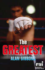 The Greatest (FYI: Fiction with Stacks of Facts), Gibbons, Alan, New Book