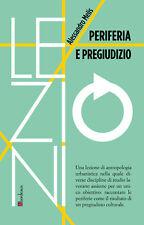 Periferia e pregiudizio - Melis Alessandro