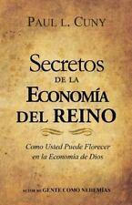 Secretos de la Economia Del Reino : Como Usted Puede Florecer en la Economia...