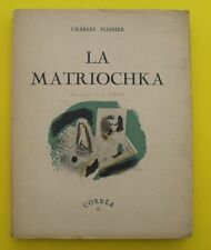 La Matriochka ( Roman ) Charles PLISNIER - 1945 ( Illustrations : A. CHEM )  EO