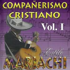 Companerismo Cristiano Vol. I Mariachi by Various Artists (CD, 1999)