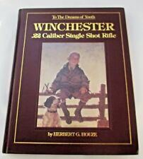 To the Dreams of Youth Winchester  22 Caliber Single Shot Rifle by Herbert Houze