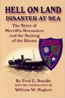 Hell on Land, Disaster at Sea : The Story of Merrill's Marauders and the...