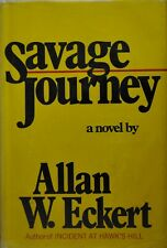 Savage Journey by Allan W. Eckert (1979, Hardcover)