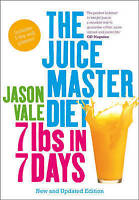 The Juice Master Diet: 7lbs in 7 Days, The Juice Master' Jason Vale, New