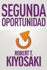Segunda oportunidad: By Kiyosaki, Robert