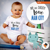 ME AND DADDY LOVE MAN CITY BABY GROWS SUIT boys bodysuit HIM MANCHESTER CITY