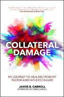 Collateral Damage: My Journey to Healing from My Pastor and Father's Failure (Pr