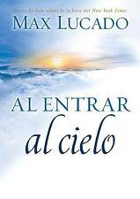 Al Entrar Al Cielo by Remedios, Max Lucado and Jordan S. Rubin (2013, Paperback)