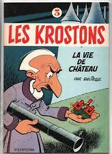 Deliège. LES KROSTONS n°3. La Vie de Château. Dupuis 1982. EO. brochée