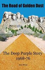 The Road of Golden Dust: The Deep Purple Story 1968-76 by Bloom, Jerry | Paperba