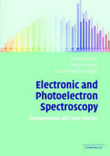 Electronic and Photoelectron Spectroscopy: Fundamentals and Case Studies by Ell