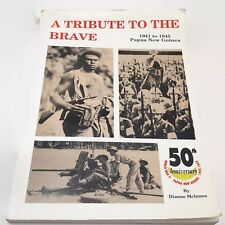 A Tribute To The Bravew 1941-1945 Papua New Guinea Dianne McInnes Illustrated
