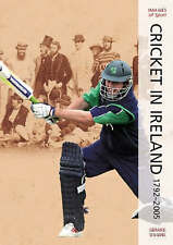 Green Days: Cricket In Ireland 1792-2005 (Images of Irish Sport)-ExLibrary
