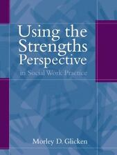 Using the Strengths Perspective in Social Work Practice: A Positive Approach for