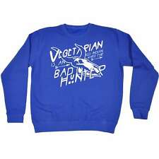 Vegetarian Is An Indian Word For Bad Hunter Funny Joke Vegan Meat SWEATSHIRT