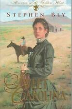 Sweet Carolina (Heroines of the Golden West #1), Bly, Stephen A., Good Book