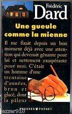 F.DARD ¤ UNE GUEULE COMME LA MIENNE ¤ 11/1990 pocket