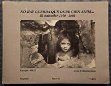 No Hay Gutrra Que Dure Cien Anos...El Salvador 1972-1992