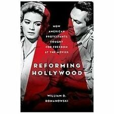 Reforming Hollywood: How American Protestants Fought for Freedom at the Movies,