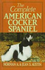 The Complete American Cocker Spaniel by Norman A. Austin; Jean S. Austin