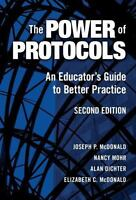 The Power of Protocols : An Educator's Guide to Better Practice
