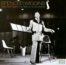 SPENCER WIGGINS - FEED THE FLAME: THE FAME AND XL RECORDINGS * NEW CD