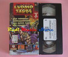 film VHS cartonata L'UOMO TIGRE NR. 6 - 2 EPISODI 1998 H&W (F44) no dvd