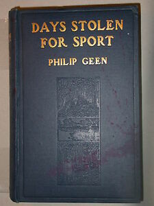 Days stolen for sport - Philip Geen - T. Werner Laurie - Chasse pêche nature