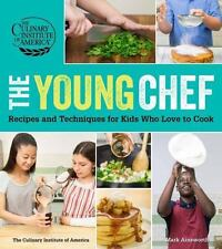 The Young Chef: Recipes and Techniques for Kids Who Love to Cook, The Culinary I