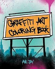 Graffiti Art Coloring Book: By Morano, Aye Jay