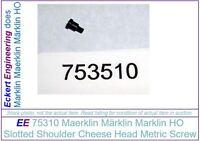 EE 75351 NEW Marklin Shoulder Screw 753510
