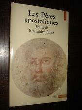 LES PERES APOSTOLIQUES - Ecrits de la primitive Eglise - 1980