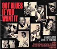 GOT BLUES IF YOU WANT IT - 36 BLUES CLASSICS COVERED BY THE STONES  (NEW 2CD)