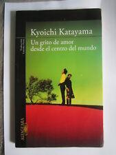 UN GRITO DE AMOR DESDE EL CENTRO DEL MUNDO DE KYOICHI KATAYAMA