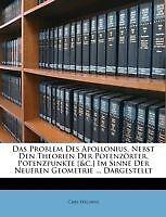 Das Problem Des Apollonius, Nebst Den Theorien Der Potenzörter, Potenzpunkte [&