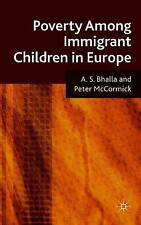 Poverty Among Immigrant Children in Europe, McCormick, Peter, Bhalla, A.S., New